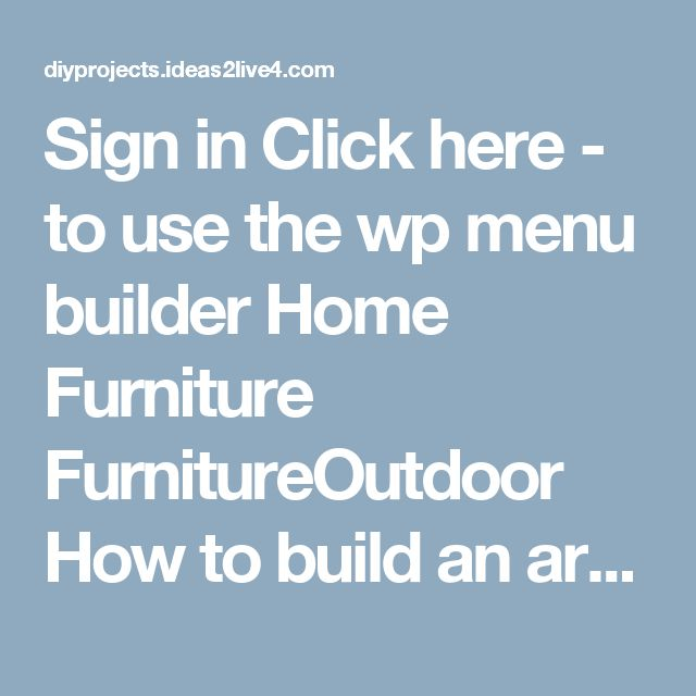 Sign in Click here - to use the wp menu builder Home  Furniture FurnitureOutdoor How to build an arbor bench for your garden By Team Ideas24 - December 29, 2015 0 10407       There areplenty of outdoor furniture pieces for anyone who wants to unwindin their yard. But if you are also looking for an elegantfeature foryour garden, then an arbor bench is one furniture piece worthy of your consideration.   Report this ad  You don't need to have an enormously large garden area to build an…