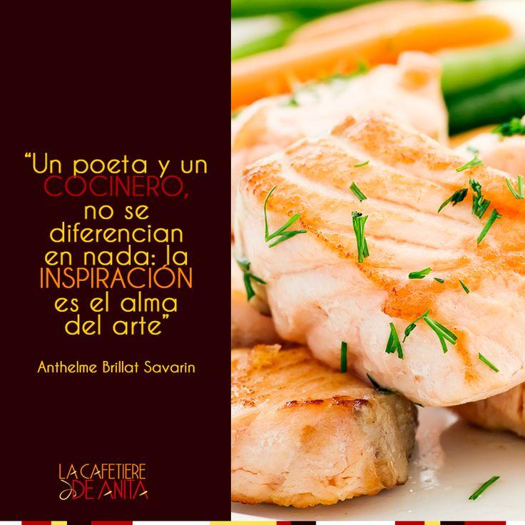 """""""Un poeta y un #Cocinero, no se diferencian en nada; la inspiración es el alma de arte"""". #Anthelme Brillat Savarin, autor francés del primer tratado de la gastronomía. Foto vía http://goo.gl/sxRMX9"""