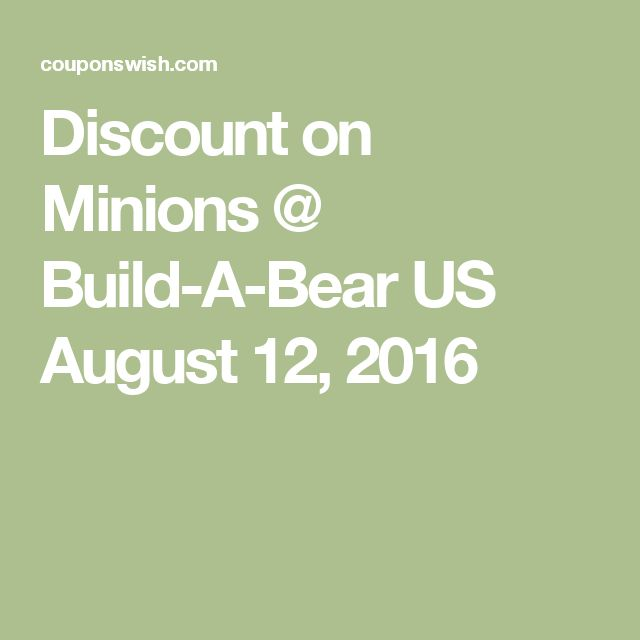 Discount on Minions @ Build-A-Bear US August 12, 2016