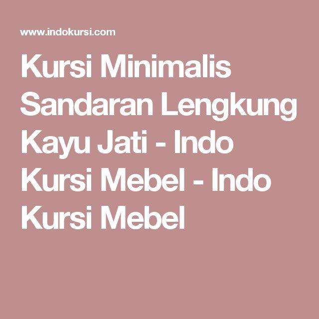 Kursi Minimalis Sandaran Lengkung Kayu Jati - Indo Kursi Mebel - Indo Kursi Mebel