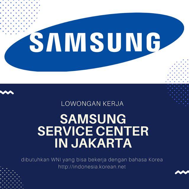 Lowongan Kerja SAMSUNG SERVICE CENTER DI JAKARTA di Jakarta KCC Sejong Jogja