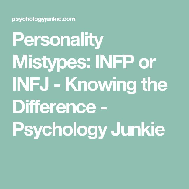 Personality Mistypes: INFP or INFJ - Knowing the Difference - Psychology Junkie