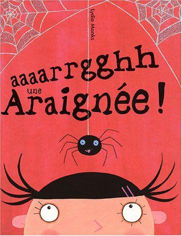 Aaaarrgghh une araignée ! de Lydia Monks https://www.amazon.fr/dp/220355309X/ref=cm_sw_r_pi_dp_x_fUt-xbP45JTVS