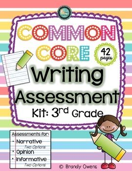 Common Core Writing Assessment Kit: Third Grade Pre- and post assessments, rubrics, data tracking sheets for narrative, opinion and informative writing. Perfect for keeping data on writing proficiency and growth toward third grade Common Core writing standards!
