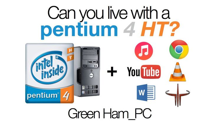 Can you live with a Pentium 4 HT?