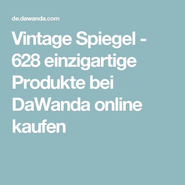 Vintage Spiegel - 628 einzigartige Produkte bei DaWanda online kaufen