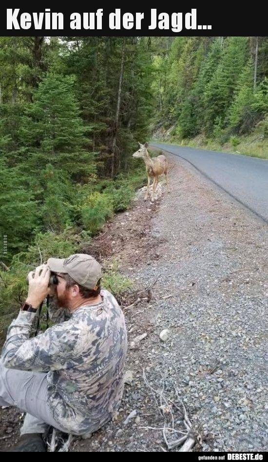 Kevin auf der Jagd… | Lustige Bilder, Sprüche, Witze, echt lustig