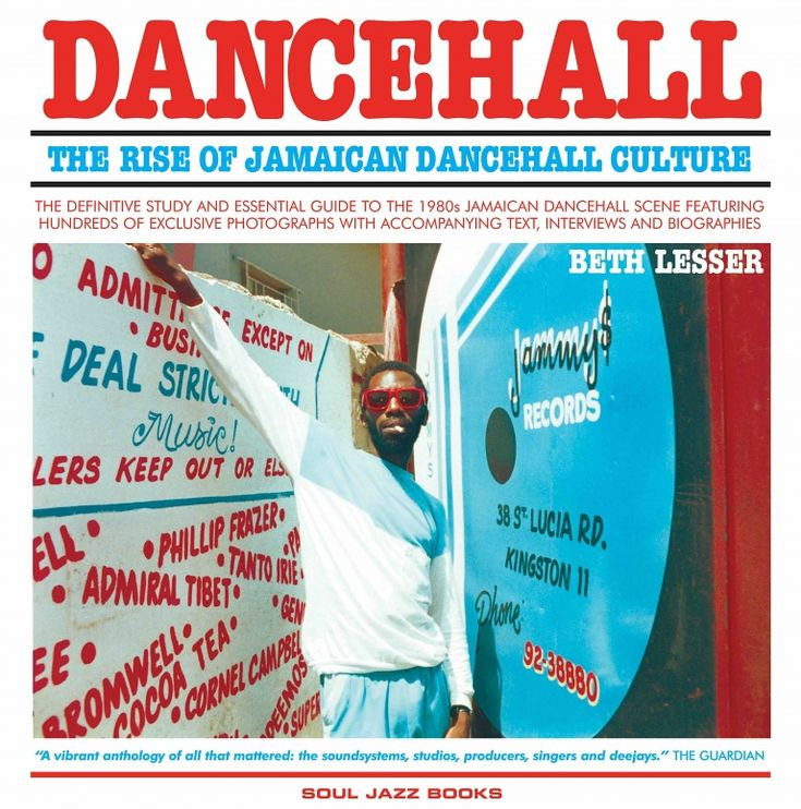 Dancehall Book (New 2017 Edition) –The Rise Of Jamaican Dancehall Culture | Soul Jazz Records