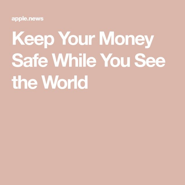 Keep Your Money Safe While You See the World