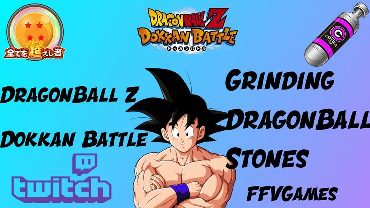 DragonBall Z Dokkan Battle Grinding Dragon Stones (Live Streamed On Twit...