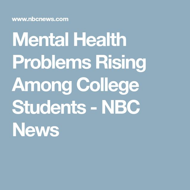 Mental Health Problems Rising Among College Students - NBC News