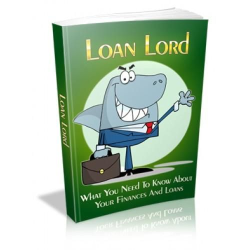Loan Lord - This Book Is One Of The Most Valuable Resources In The World When It Comes To What You Need To Know About Your Finances And Loans!