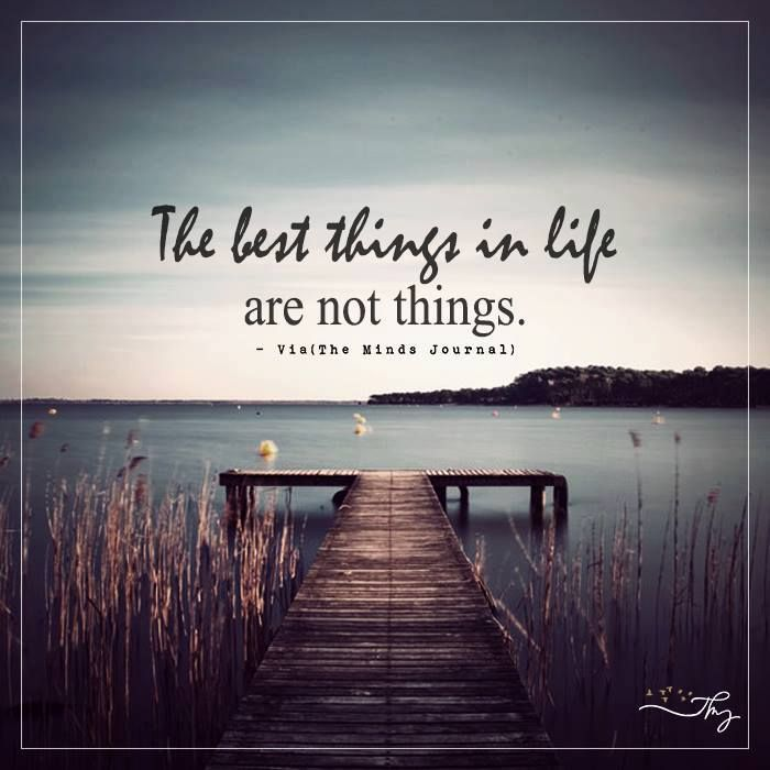 The best things in life - http://themindsjournal.com/the-best-things-in-life/