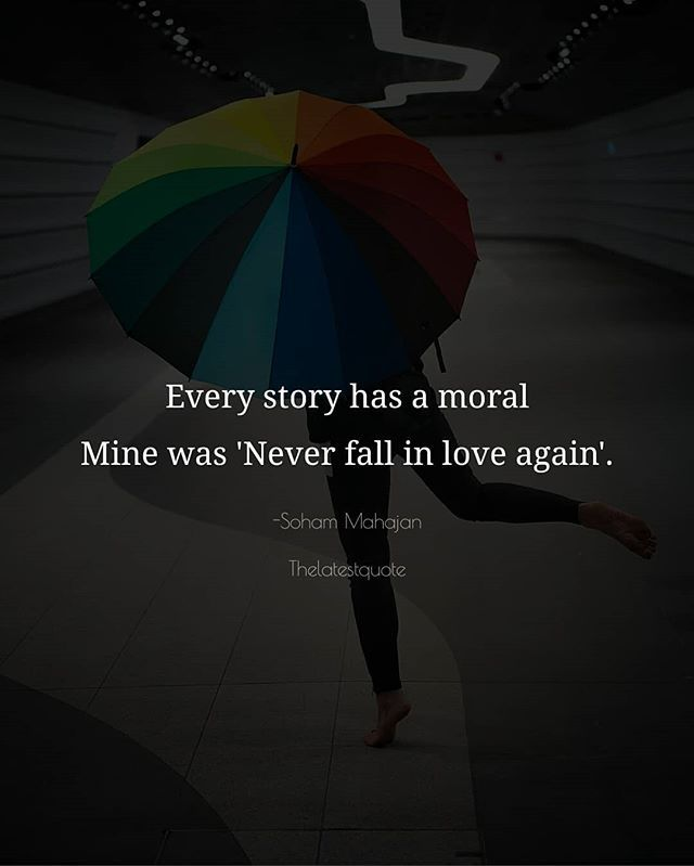 Every Story Has A Moral Mine Was Never Fall In Love Again
