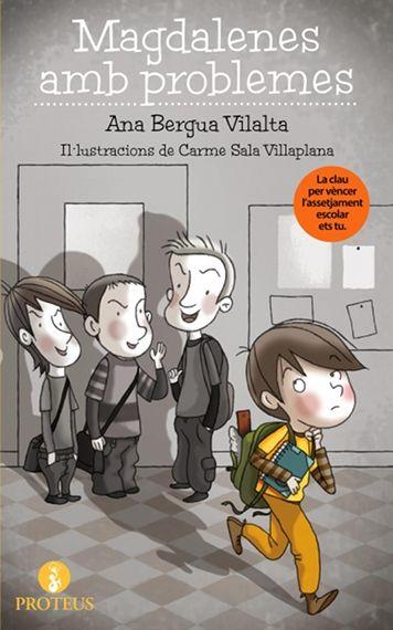 Magdalenes amb problemes / Ana Bergua Vilalta I**Ber ASSETJAMENT ESCOLAR