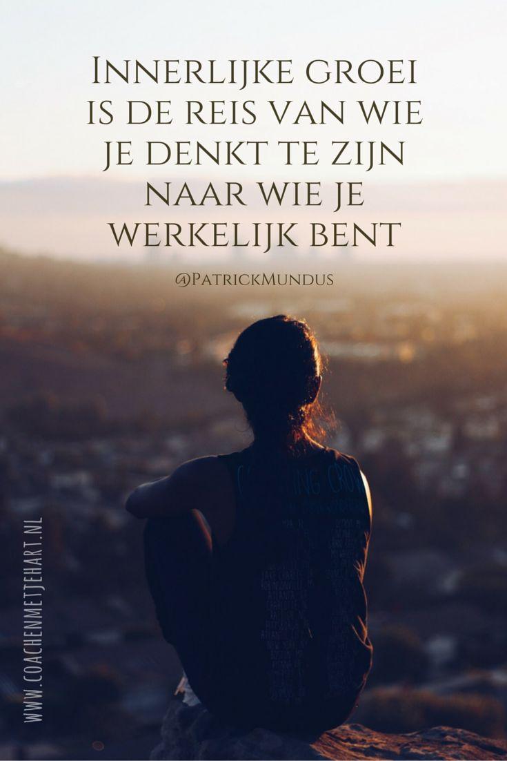 Innerlijke groei is de reis van wie je denkt te zijn naar wie je werkelijk bent...