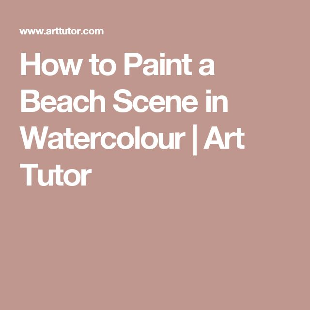 How to Paint a Beach Scene in Watercolour | Art Tutor