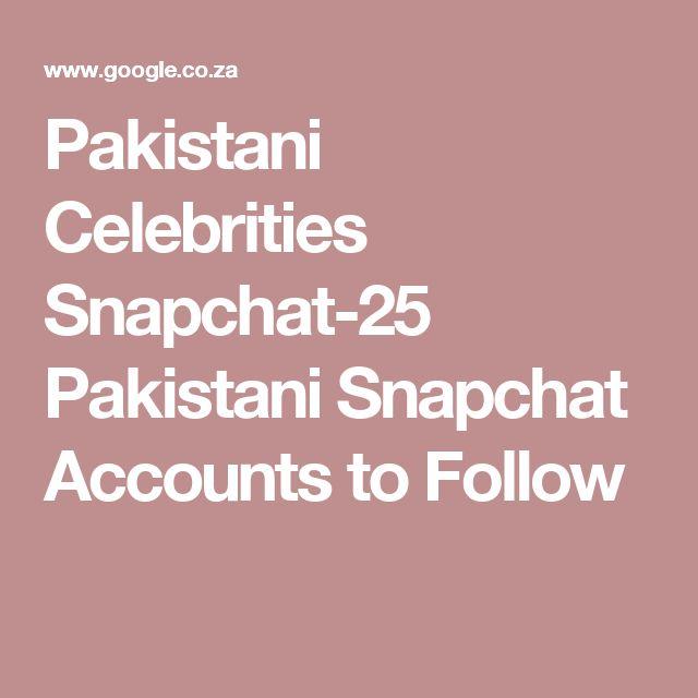 Pakistani Celebrities Snapchat-25 Pakistani Snapchat Accounts to Follow