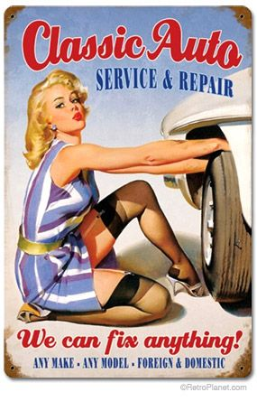 Classic Auto Service Repair Pin-Up Sign Auto, Motorcycle,Home, Classic Car Insurance 551-800-5991 mcsplst@gmail.com