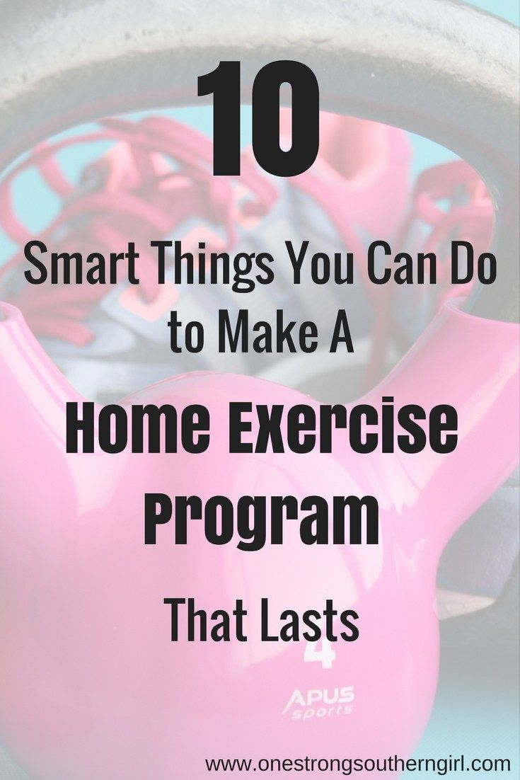 10 Smart Things You Can Do to Make a Home Exercise Program That Lasts-One Strong Southern Girl-I'll tell you all the things that have made my home exercise program so effective for so long.