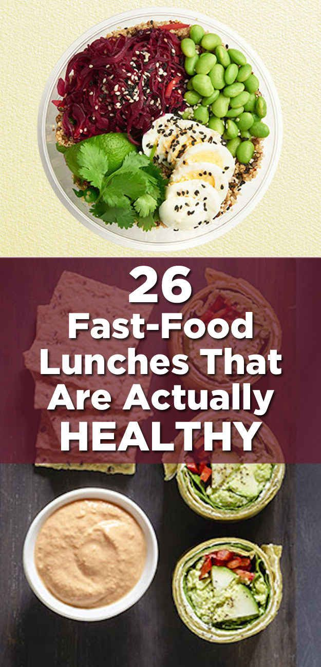 26 Fast-Food Lunches That Are Actually Healthy. Great to know since I have to eat lunch on the go everyday almost