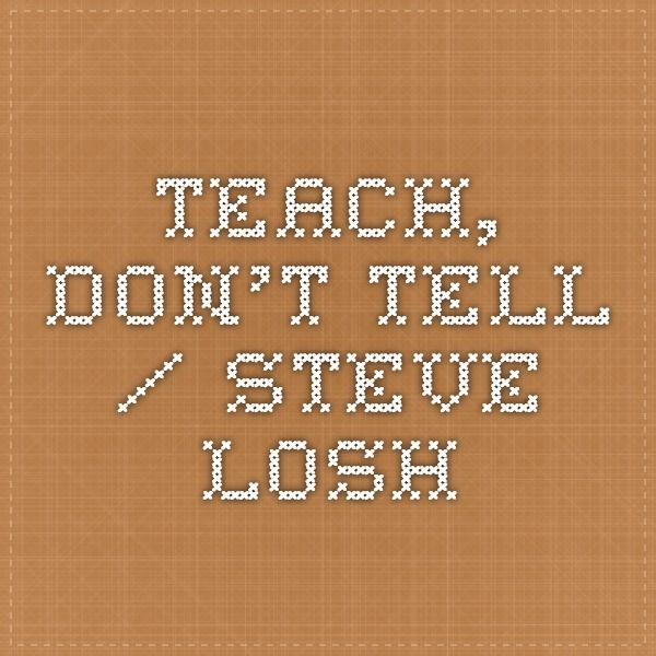 Teach, Don't Tell / Steve Losh - How to write good Technical Documentation