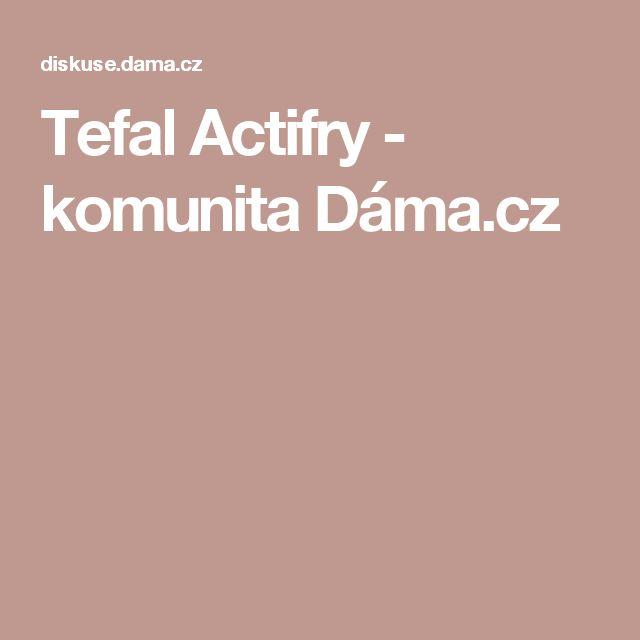 Tefal Actifry - komunita Dáma.cz