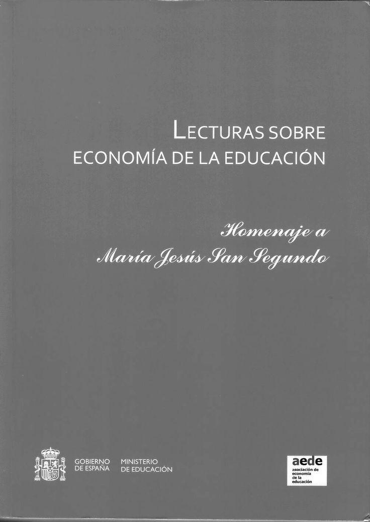 Lecturas sobre economía de la educación : [homenaje a María Jesús San Segundo] http://absysnetweb.bbtk.ull.es/cgi-bin/abnetopac01?TITN=466162