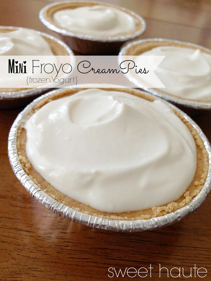 Greek FroYo Mini Cream Pies Recipe {SWEET}- SWEET HAUTE Blog frozen yogurt idea, pin now....read laters!