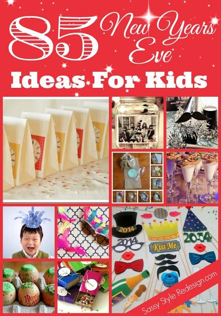 85 New Years Eve Ideas for Kids!