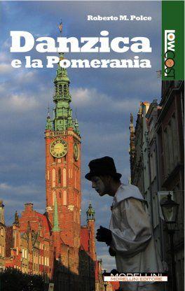Danzica e la Pomerania - Polce Roberto M. - Morellini - libro Morellini Editore