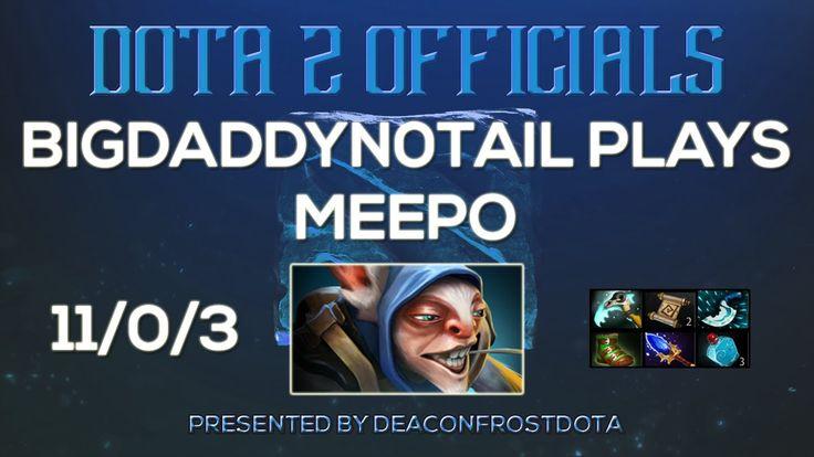 Dota 2 Officials BigDaddyN0tail Plays Meepo [1861405896]