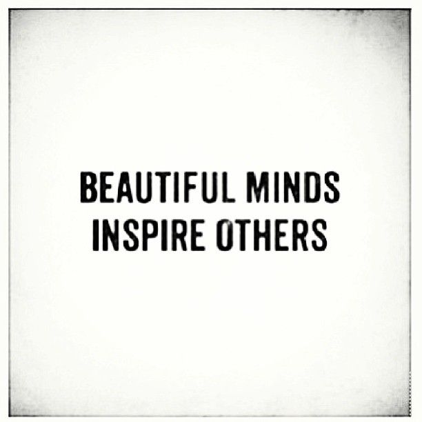 "Beautiful Inspirational Quotes: ""Beautiful Minds Inspire Others"""