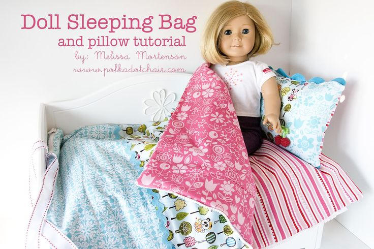 Doll Sleeping Bag & Pillow Tutorial - The Polkadot Chair. I think I would attach the pillow to the bag so it doesn't get lost and probably use velcro for the closure since I have little zipper experience.