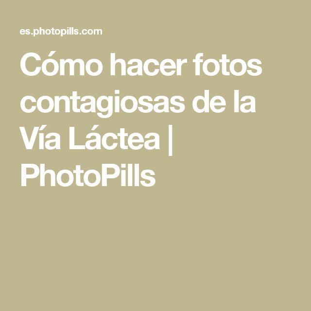 Cómo hacer fotos contagiosas de la Vía Láctea | PhotoPills