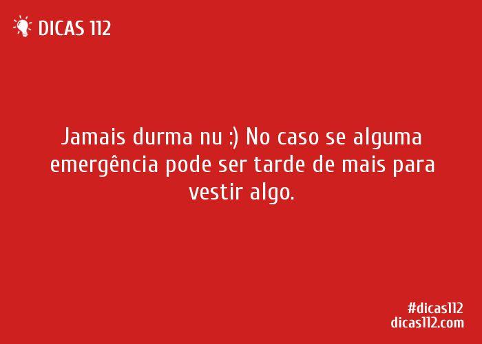 Dica sobre Jamais durma nu :) via Dicas112.