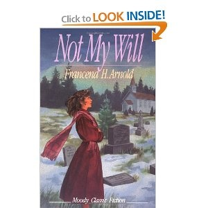 Not My Will (Moody Classic Fiction) by Francena H. Arnold (The Light in my Window is the sequel)  --Eleanor's secret love for Chad could mean losing her inheritance and giving up a life long dream. Will she follow her own will, or make the hard choice to submit her life to Christ's leadership? A story of love, loss, and surrender.: Worth Reading, Classic Fiction, Francena Arnold, Books Worth, Fiction Books, Books Discover, Favorite Books, Moody Classic, Good Books