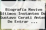 http://tecnoautos.com/wp-content/uploads/imagenes/tendencias/thumbs/biografia-revive-ultimos-instantes-de-gustavo-cerati-antes-de-entrar.jpg Gustavo Cerati. Biografía revive últimos instantes de Gustavo Cerati antes de entrar ..., Enlaces, Imágenes, Videos y Tweets - http://tecnoautos.com/actualidad/gustavo-cerati-biografia-revive-ultimos-instantes-de-gustavo-cerati-antes-de-entrar/