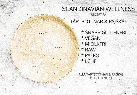 Scandinavian Wellness - TÅRTBOTTNAR OCH PAJSKAL GRUNDRECEPT *GLUTENFRITT *VEGAN *MJÖLKFRITT *LCHF *PALEO