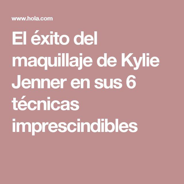 El éxito del maquillaje de Kylie Jenner en sus 6 técnicas imprescindibles