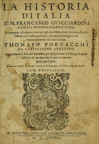 """Frontespizio della """"Historia d'Italia"""" di FRANCESCO GUICCIARDINI (1540), dove i soldati di Giovanni sono definiti """" i migliori fanti Italiani che allora prendessero soldo"""". Infatti le """"bande"""" erano costituite quasi interamente da italiani, soprattutto toscani, romagnoli, lombardi, che Giovanni teneva insieme con ferrea disciplina, ma anche trattandoli con generosità. Erano efficienti in battaglia come, purtroppo, nella razzia, che era una parte importante del loro compenso"""