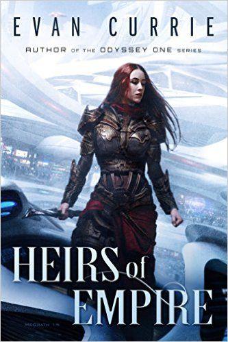 Amazon.com: Heirs of Empire eBook: Evan Currie: Books