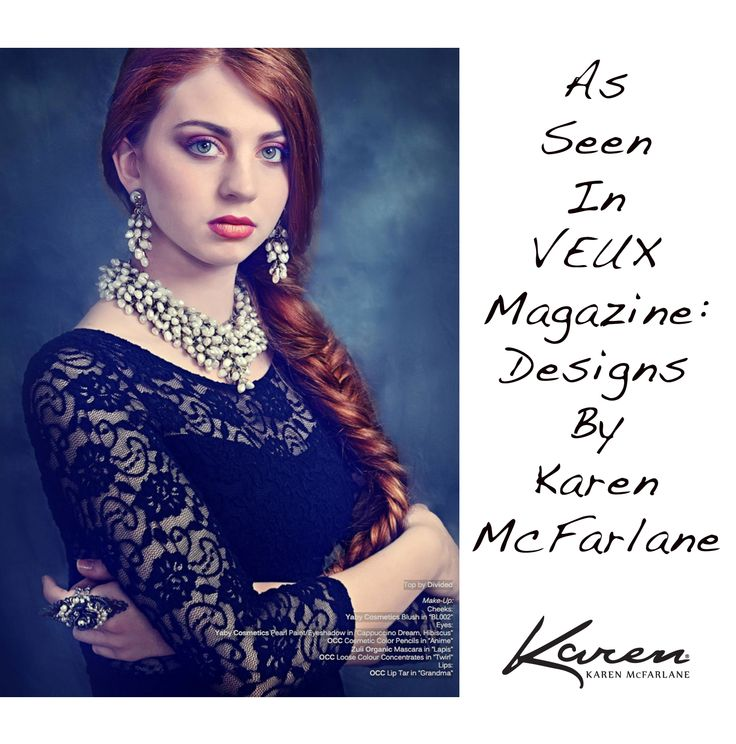 As Seen In Veux Magazine: Designs By Karen McFarlane! Honored to see such lavish use of my work! Thanks to: Model: Gabriella MacPherson Photography: Michele Taras Photography Makeup & Hair: Lisa Ann Torti Makeup Artist Necklace: http://jewellerybykaren.com/boutique/necklaces/necklace-788n Earrings: http://jewellerybykaren.com/bout…/just-reduced/earrings-788e Ring: http://jewellerybykaren.com/boutique/rings/ring-830r