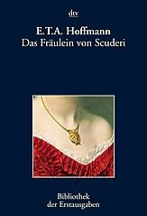 "E.T.A. Hoffmann - ""Das Fräulein von Scuderi"""