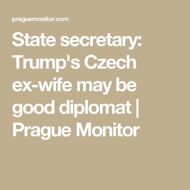 State secretary: Trump's Czech ex-wife may be good diplomat | Prague Monitor