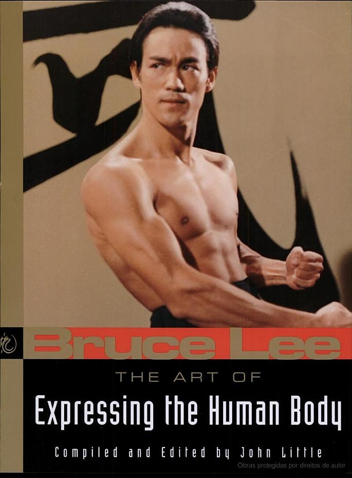 The Art of Expressing the Human Body - Bruce Lee, John Little