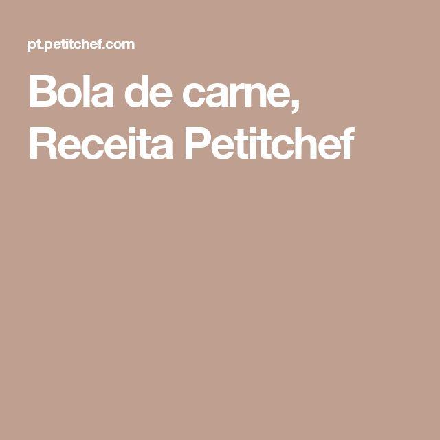 Bola de carne, Receita Petitchef