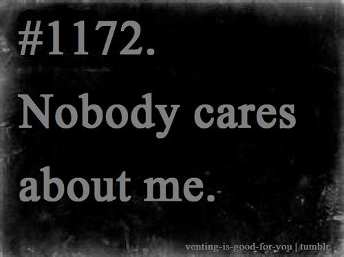 Nobody Cares About Me Quotes 24431 Loadtve