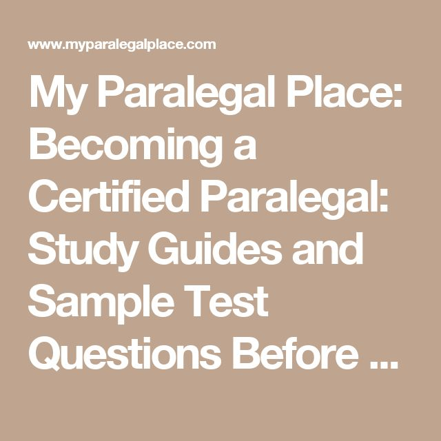 My Paralegal Place: Becoming a Certified Paralegal: Study Guides and Sample Test Questions Before the Exam