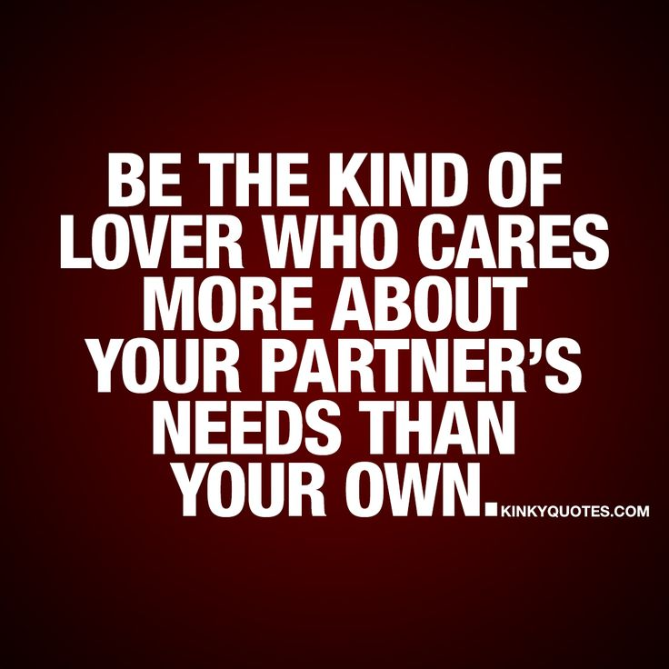 """""""Be the kind of lover who cares more about your partner's needs than your own."""" The worlds BEST quotes about love, sex and naughty things! Click here now!"""